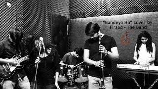 Bandeya Ho | OST Khuda Ke Liye | Cover by Firaaq - The Band