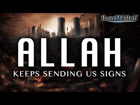 Allah Keeps Sending Us Signs   *Must Watch*