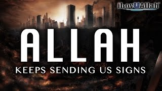 Allah Keeps Sending Us Signs | *Must Watch*