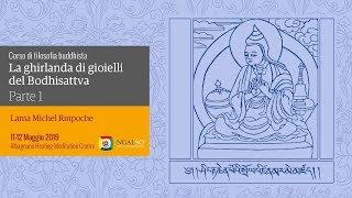 Corso di filosofia buddhista: La ghirlanda di gioielli del Bodhisattva con Lama Michel Rinpoche (italiano) – 11-12 maggio 2019