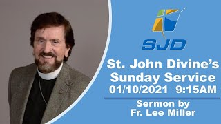St. John Divine Live Stream for January 10th, 2021 at 9:15 AM
