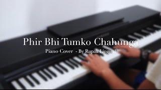 Download Mp3 Phir Bhi Tumko Chahunga - Piano Cover - By Rupak Lingwal