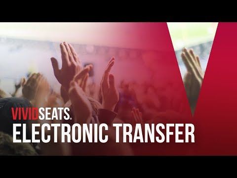 How To Access Electronic Transfer Tickets | Vivid Seats