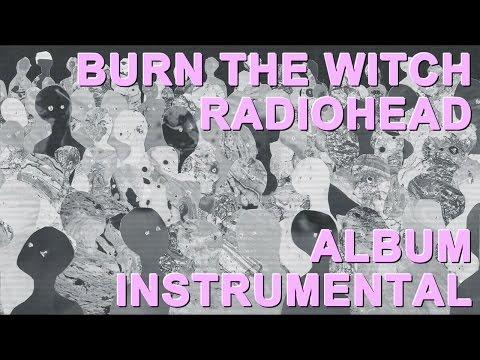 Radiohead - Burn The Witch (Album Instrumental)