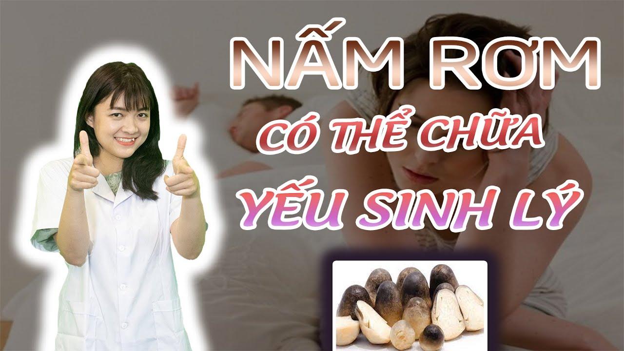 Công Dụng Chữa Yếu Sinh Lý Tuyệt Vời Của Nấm Rơm  |  Thiên Trang Official