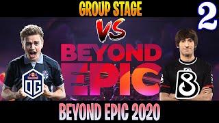 OG vs B8 Game 2 | Bo3 | Group Stage BEYOND EPIC 2020 | DOTA 2 LIVE