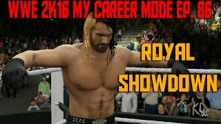 WWE 2K16 My Career Mode | Royal Showdown (WWE MyCareer Gameplay XBOX ONE / PS4 Part 86)