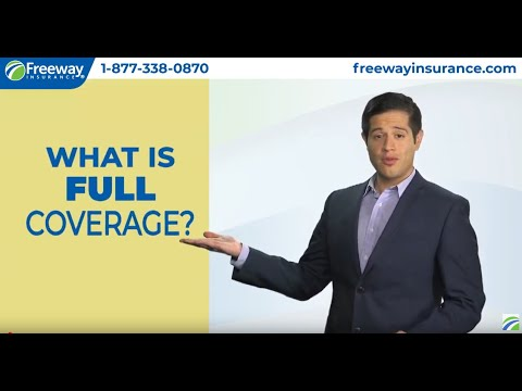 What Is Full Coverage Insurance?   Freeway Insurance
