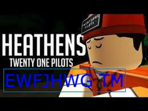Heathens - Twenty One Pilots - Roblox...