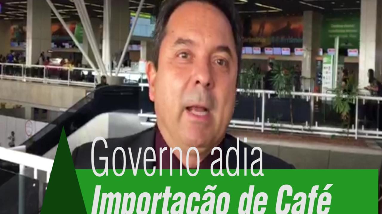 Entrevista presidente do incaper Marcelo Suzart governo adia importação de café