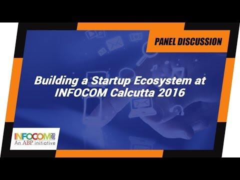 SME Panel: Building a Startup Ecosystem at INFOCOM Calcutta 2016