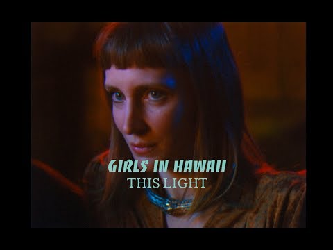 Girls in Hawaii - This Light