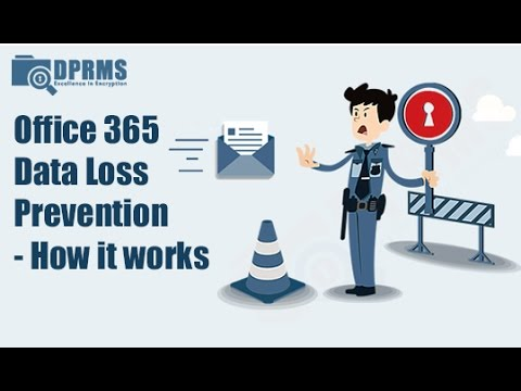 Office 365 - DLP - Data Loss Prevention - How it works