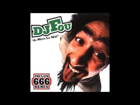 Dj Fou - Je mets le Waï (Remix 666)