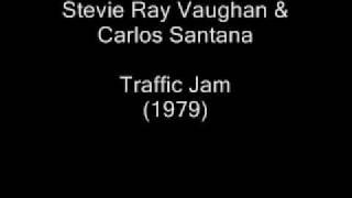 Stevie Ray Vaughan & Carlos Santana - Traffic Jam