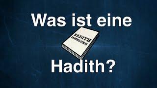 Was ist eine Hadith? (Sunna Muhammads nach Sahih Muslim/Bukhari)