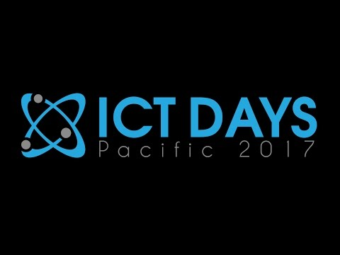 Pacific ICT Days 2017 - Day One