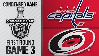 04/15/19 First Round, Gm3: Capitals @ Hurricanes