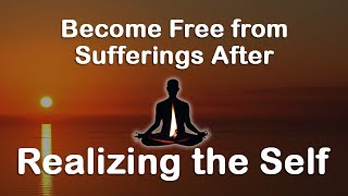 Become Free from Sufferings After Realizing the Self