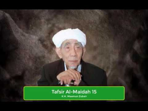 Tafsir Surat Al Maidah Ayat 15 - K.H Maemoen Zubair (Bahasa Jawa)
