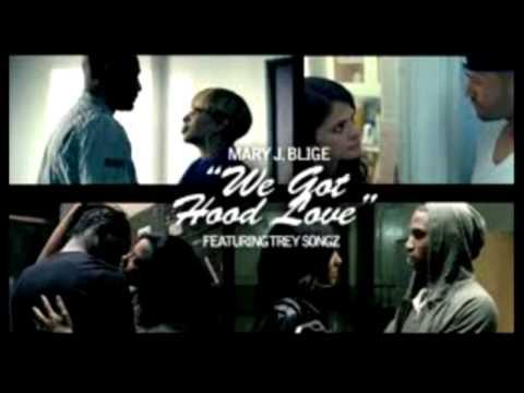 Mary J Blige  We Got Hood Love ft Trey Songz