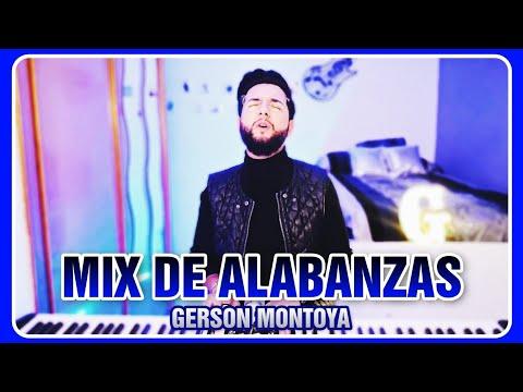 MIX DE ALABANZAS DE ADORACIÓN (n°2) || GERSON MONTOYA