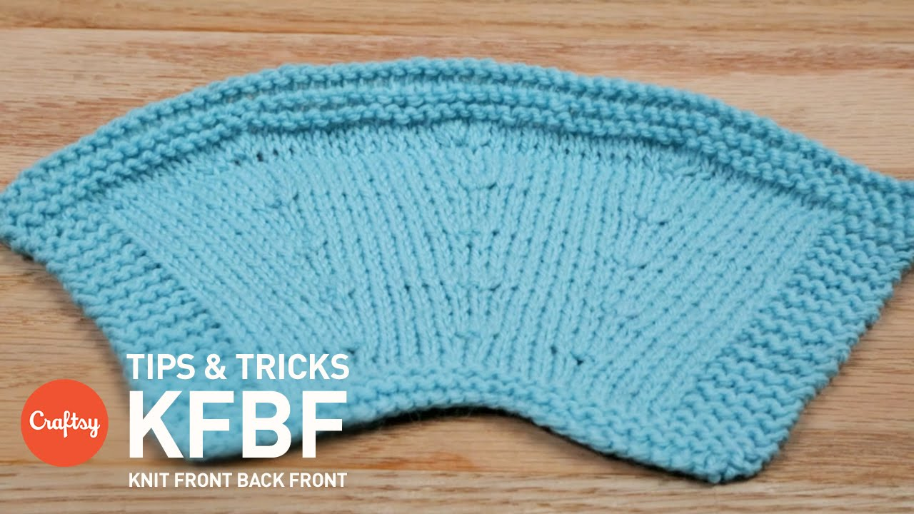 Knitting Kfbf : How to increase in knitting knit front back kfbf