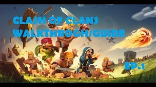 THE BEST START! - Clash of Clans Walkthrough/Guide Ep.1