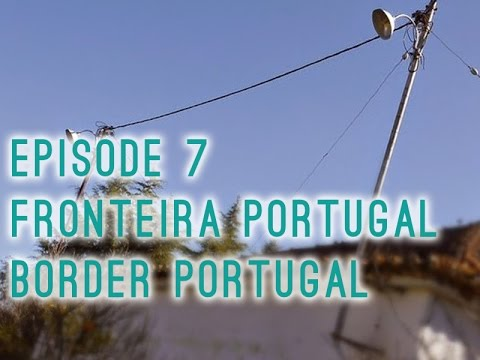 FRONTEIRA PORTUGAL - THE BORDER IN PORTUGAL - DEZ/DEC 2014