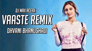 Vaaste - Dhvani Bhanushali & Nikhil D'Souza (Remix) | DJ Maxxto | Vaaste Song Remix