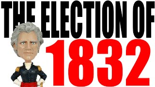 The 1832 Election Explained