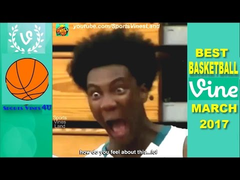 Best Basketball Vines of March 2017