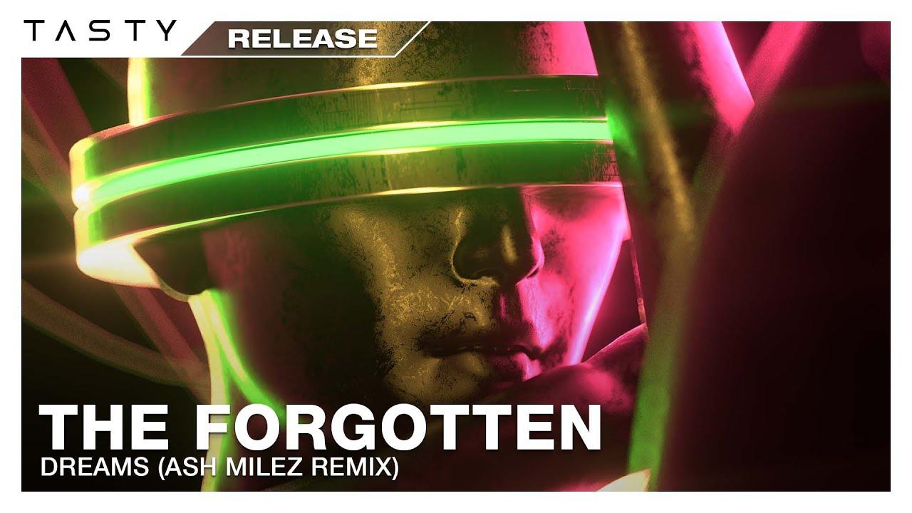 The Forgotten - Dreams (Ash Milez Remix) [Tasty Release]