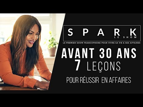 7 Leçons avant 30 ans pour réussir - Spark le show Franck Nicolas