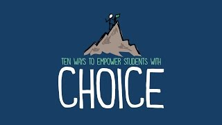 10 Ways to Empower Students With Choice