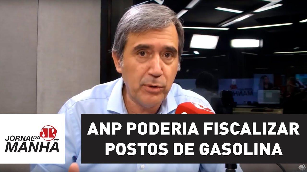 ANP poderia fazer fiscalização em postos de gasolina | Marco Antonio Villa