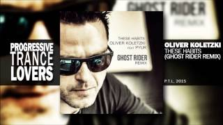 Oliver Koletzki - These Habits (Ghost Rider Remix)