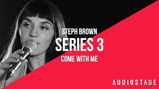 Come With Me - Steph Brown | AudioStage Live | S3E3