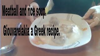 Meatball and rice soup. Giouvarelakia a Greek recipe.
