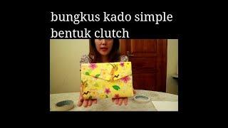 CARA MEMBUNGKUS KADO SIMPLE dan LUCU bentuk clutch | GIFT WRAPPING