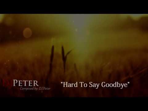 DJPeter - Hard To Say Goodbye