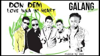 Don Dem | Love Inna Wi Heart | GALANG RIDDIM (july 2014)