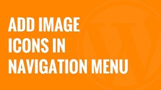 How to Add Image Icons With Navigation Menus in WordPress