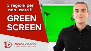 Green Screen - 3 Motivi per NON usarlo