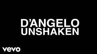 D'Angelo - Unshaken (Audio) Video