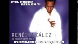 RENE GONZALEZ 2ª EL PODER ESTA EN TI