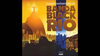 Banda Black Rio - Super Nova Samba Funk - 2011 - Full Album