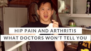 Hip pain and hip arthritis - what doctors won't tell you
