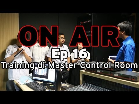 ON AIR Eps 16 - Training di Master Control Room