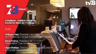 7/8 Débat – Hôtellerie : le maillon faible des Yvelines ?
